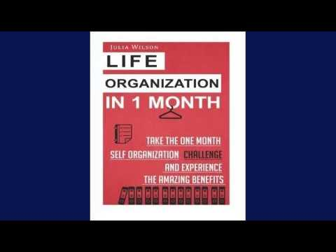 Download Life Organization In 1 Month: Take The One Month Self Organization Challenge An