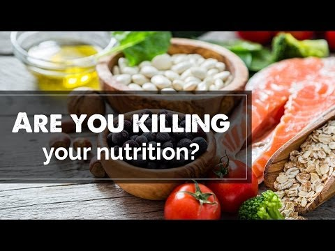 Health Tips - Are you killing your nutrition | Healthy Diet Tips