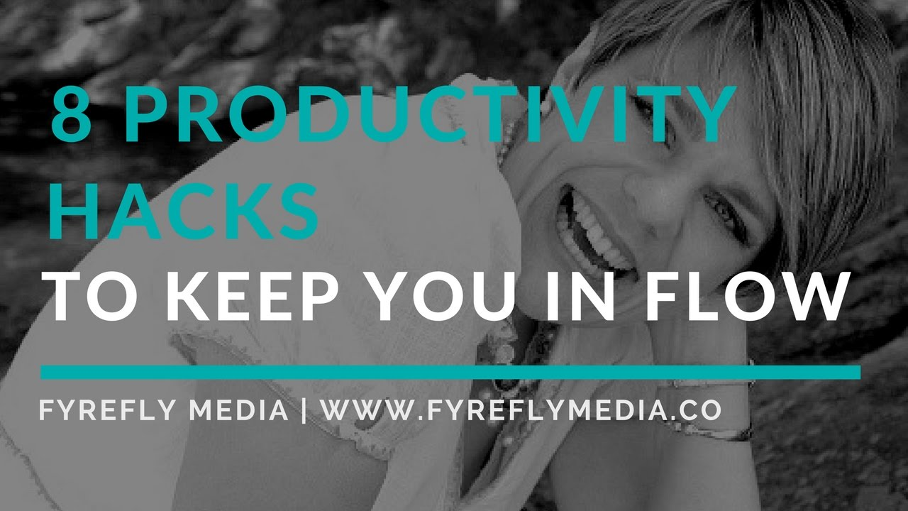 8 Productivity Hacks to Keep You in Flow